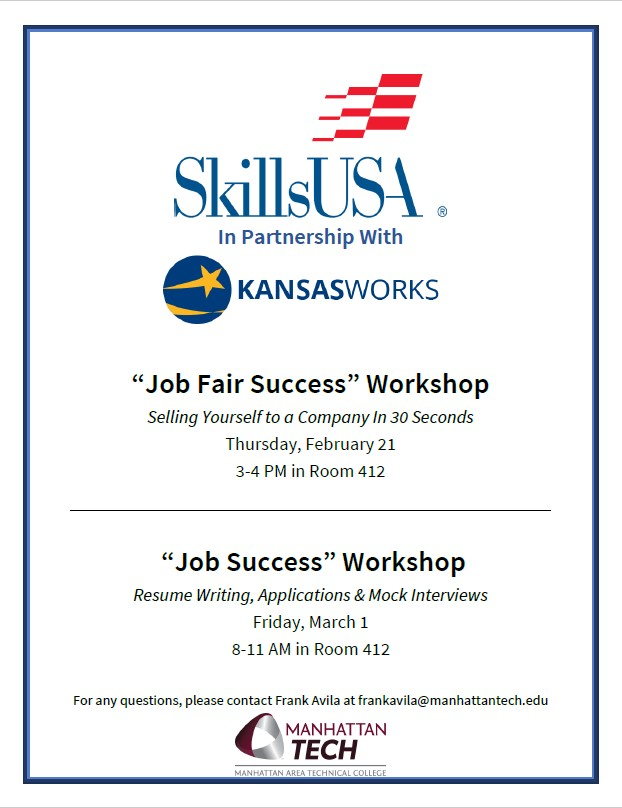 Join MATC on Thursday, February 21st from 3:00 - 4:00 pm for the Job Fair Success workshop presented by SkillsUSA.  SkillsUSA will also sponsor a Job Success workshop on Friday, March 1 from 8:00 - 11:00 am, both in room 412 on the MATC campus.  For any questions, please contact Frank Avila at frankavila@manhattantech.edu